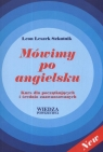 Mówimy po angielsku  Kurs dla początkujących i średnio zaawansowanych Szkutnik Leon Leszek