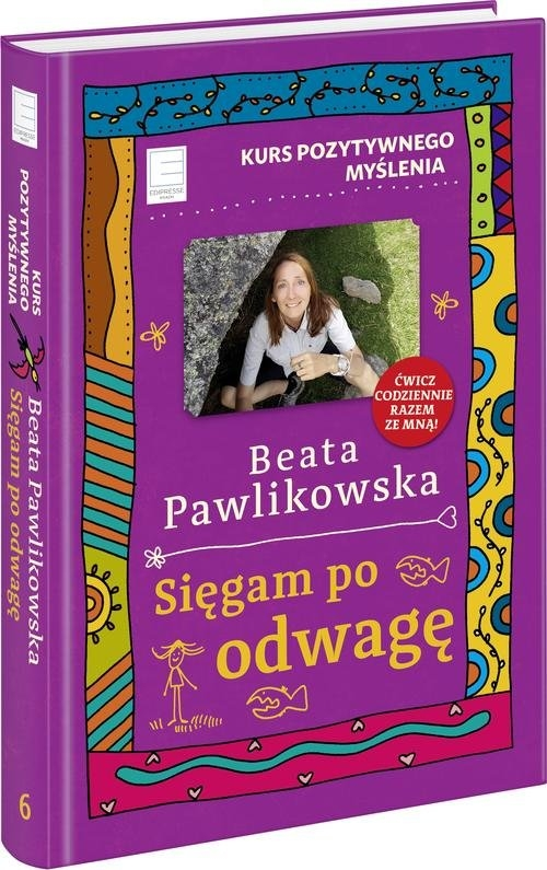 Kurs pozytywnego myślenia. Pawlikowska Beata