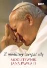 Z modlitwy czerpać siłę