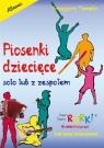 Piosenki dziecięce solo lub z zespołem Grzegorz Templin