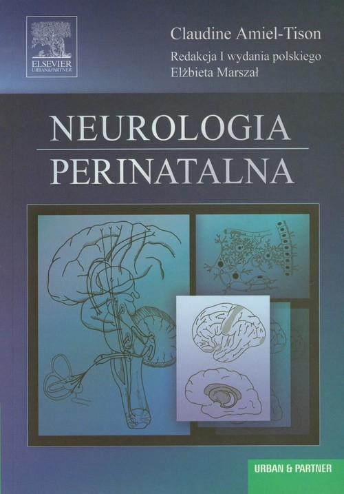 Neurologia perinatalna Amiel-Tison Claudine