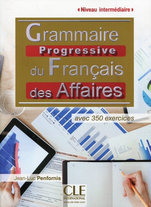 Grammaire Progressive du Francais des Affaires intermediaire Penfornis Jean-Luc