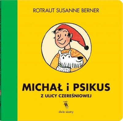 Michał i Psikus z ulicy Czereśniowej Rotraut Susanne Berner