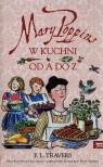 Mary Poppins w kuchni od A do Z P.L.Travers