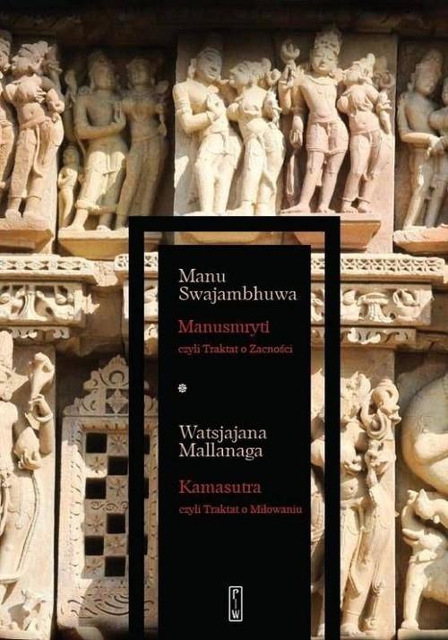 Manusmryti czyli Traktat o Zacności / Kamasutra czyli Traktat o Miłowaniu Swajambhuwa Manu, Mallanaga Watsjajana