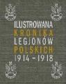 Ilustrowana Kronika Legionów Polskich 1914-1918 r.