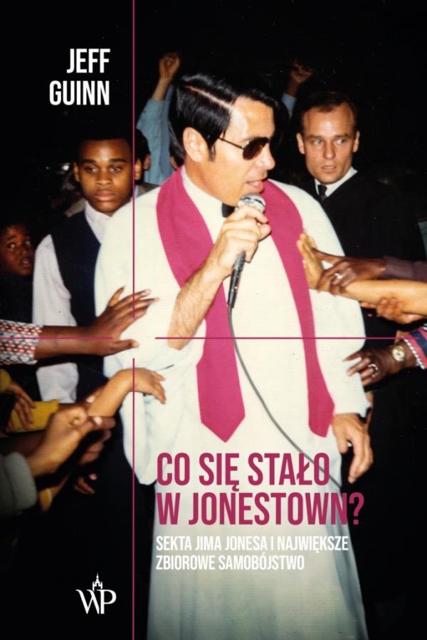 Co się stało w Jonestown? Jeff Guinn