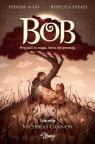Bob Przyjaźń to magia, która nie przemija Mass Wendy, Stead Rebecca