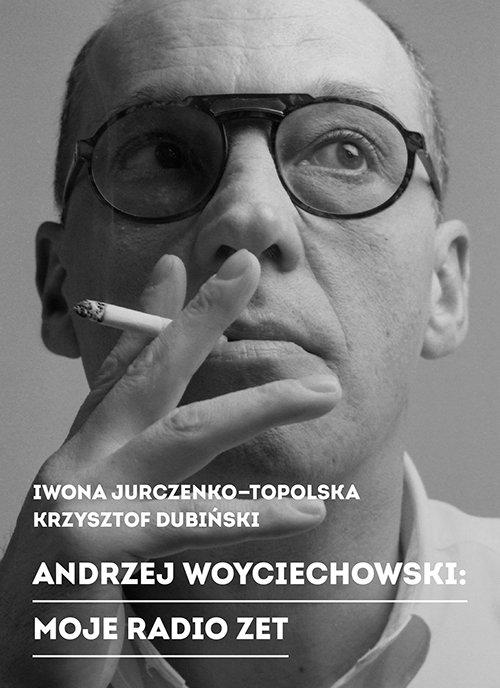 Andrzej Woyciechowski Moje radio zet Jurczenko-Topolska Iwona, Dubiński Krzysztof