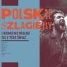Polskie szlagiery: I nikomu nie wolno się z tego śmiać