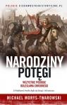 Narodziny potęgi. Wszystkie podboje Bolesława Chrobrego Michael Morys-Twarowski