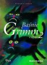Baśnie braci Grimm część 2  (Audiobook)  Grimm Wilhelm Grimm Jakub