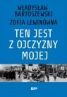 Ten jest z ojczyzny mojej Polacy z pomocą Żydom 1939-1945