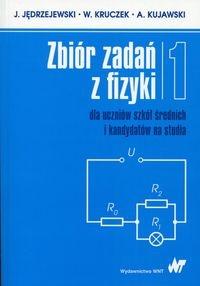 Zbiór zadań z fizyki Tom 1 dla uczniów szkół średnich i kandydatów na studia Jędrzejewski J., Kruczek W., Kujawski A.