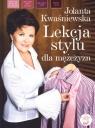 Lekcja stylu dla mężczyzn Kwaśniewska Jolanta