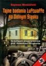 Tajne badania Luftwaffe na Dolnym Śląsku Za kulisami eksperymentów Wrzesiński Szymon