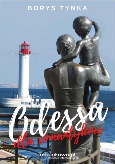 Odessa dla romantyków Borys Tynka