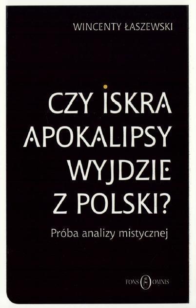 Czy iskra apokalipsy wyjdzie z Polski? Wincenty Łaszewski