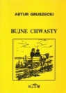 Bujne chwasty Gruszecki Artur