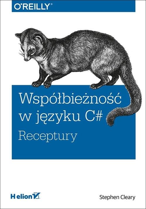 Współbieżność w języku C#. Receptury Cleary Stephen