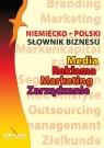 Niemiecko-polski słownik biznesu Media, Reklama, Zarządzanie, Marketing Kapusta Piotr