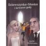 Dziewczynka Stonka i krwawe gody  Część 2 Borkowska Marta