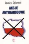 Akcje antynarodowe Zbigniew Żmigrodzki