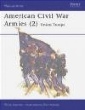 American Civil War Armies (2) Union Troops (M-a-A #177) Philip Katcher, P Katcher