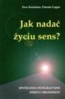 Jak nadać życiu sens?Spotkania Integracyjne dzieci i młodzieży Kosińska Ewa, Łagan Danuta