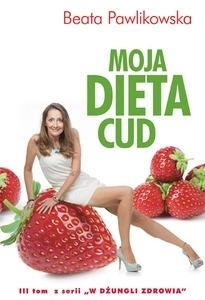 Moja dieta cud Pawlikowska Beata
