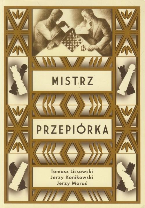 Mistrz przepiórka Lissowski Tomasz, Konikowski Jerzy, Moraś Jerzy