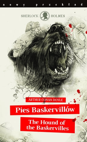 Sherlock Holmes. Pies Baskervillów / The Hound of the Baskervilles (nowy przekład) Arthur Conan Doyle