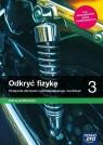 Odkryć fizykę 3. Podręcznik do fizyki dla liceum ogólnokształcącego i technikum. Zakres podstawowy