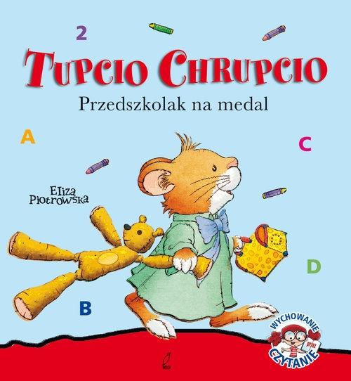 Tupcio Chrupcio Przedszkolak na medal Piotrowska Eliza