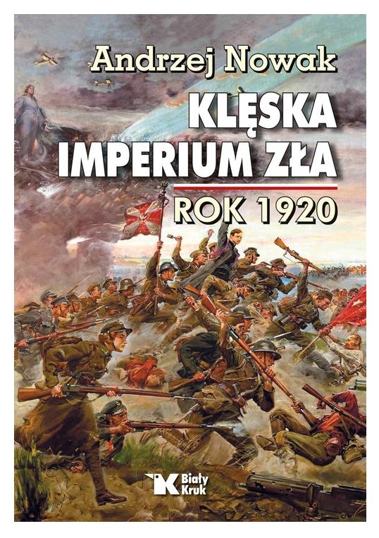 Klęska Imperium Zła. Rok 1920 Nowak Andrzej