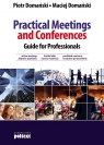 Practical Meetings and Conferences Guide for Professionals Domański Piotr, Domański Maciej