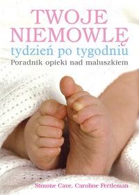 Twoje niemowlę tydzień po tygodniu (Uszkodzona okładka) Simone Cave, Fertleman Caroline