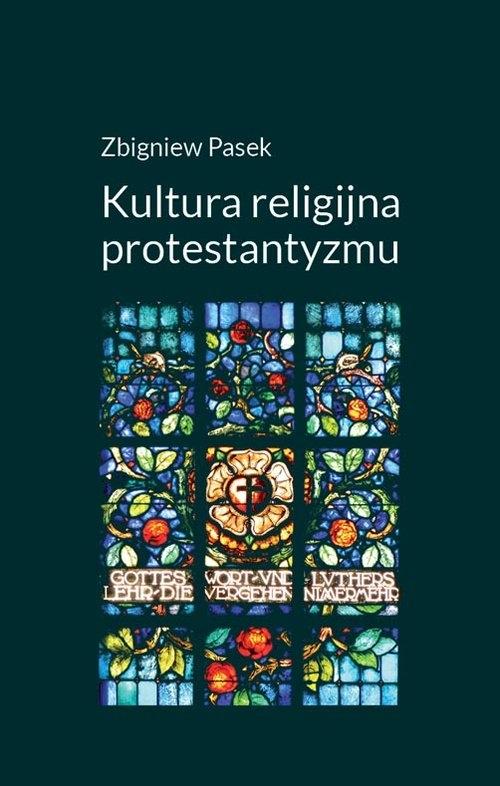 Kultura religijna protestantyzmu Pasek Zbigniew