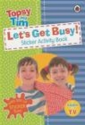 Let's Get Busy!: A Ladybird Topsy and Tim Sticker Activity Book