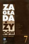 Zagłada Żydów Studia i Materiały /Rocznik 7/