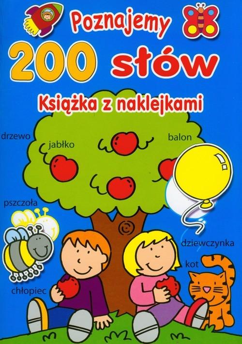 Poznajemy 200 słów Książka z naklejkami