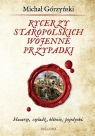 Rycerzy staropolskich wojenne przypadki