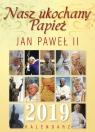 Kalendarz 2019 Jan Paweł II Nasz ukochany Papież