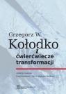 Grzegorz W. Kołodko i ćwierćwiecze transformacji  Kołodko Witold Grzegorz