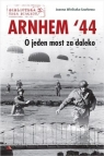 Arnhem '44. O jeden most za daleko