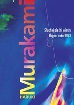 Słuchaj pieśni wiatru | Flipper roku 1973 Murakami Haruki