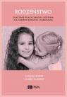 Rodzeństwo. Znaczenie relacji z braćmi i siostrami dla naszego rozwoju i White Naomi, Hughes Claire