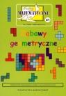 Miniatury matematyczne 21 Zabawy geometryczne