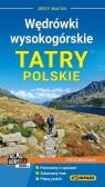 Wędrówki wysokogórskie Tatry Polskie