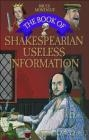 The Book of Shakespearian Useless Information Tim Rice, Bruce Montague